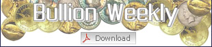 Bullion Weekly Download