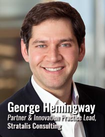 George Hemingway, Partner & Innovation Practice Lead, Stratalis Consulting