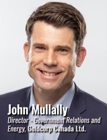 John Mullally, Director Government Relations and Energy, Goldcorp Canada Ltd.